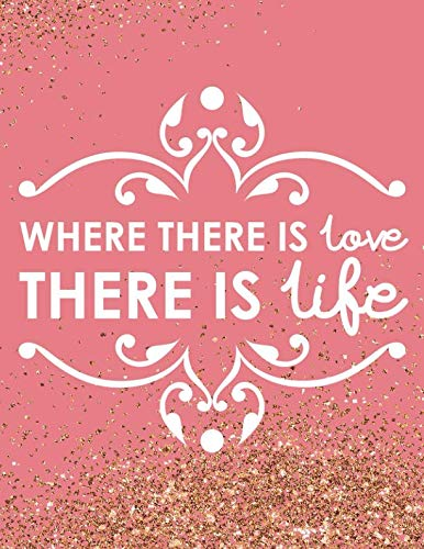 Where There Is Love There Is Life: Wedding Planner Organizer Checklist Journal Notebook for Newly Engaged Couple Pink