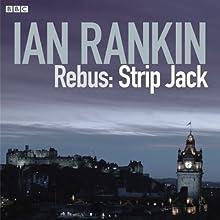 Rebus: Strip Jack - Saturday Drama, Complete (Dramatised) Radio/TV Program by Ian Rankin, Chris Nolan (adaptation) Narrated by Ron Donachie