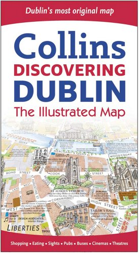 Collins Discovering Dublin: The Illustrated Map (Collins Travel Guides)