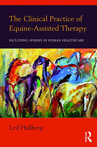The Clinical Practice of Equine-Assisted Therapy: Including Horses in Human Healthcare