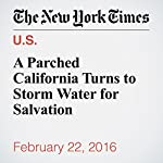 A Parched California Turns to Storm Water for Salvation | Adam Nagourney