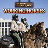 Working Horses, Jeanne Nagle, 1433946432