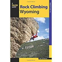 Rock Climbing Wyoming: The Best Routes in the Cowboy State