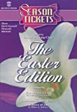 img - for Season Tickets - The Easter Edition book / textbook / text book