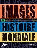 IMAGES UNE HISTOIRE MONDIALE
