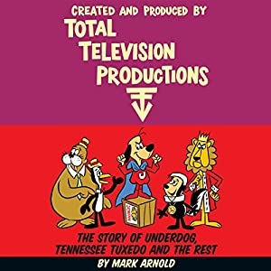 Created and Produced by Total TeleVision Productions Audiobook