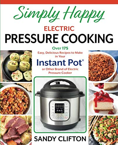 Simply Happy Electric Pressure Cooking