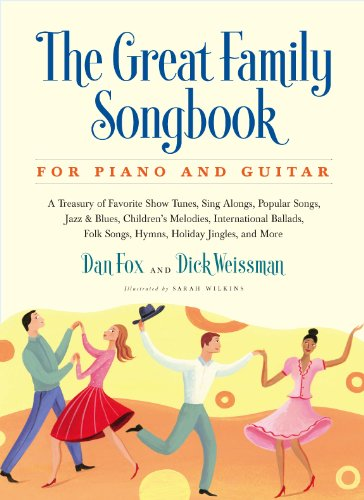 Great Family Songbook - The Great Family Songbook: A Treasury of Favorite Show Tunes, Sing Alongs, Popular Songs, Jazz & Blues, Children's Melodies, International Ballads, ... Jingles, and More for Piano and Guitar