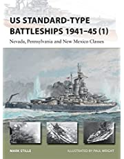 US Standard-type Battleships 1941–45 (1): Nevada, Pennsylvania and New Mexico Classes