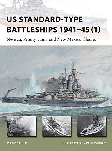 US Standard-type Battleships 1941–45 (1): Nevada, Pennsylvania and New Mexico Classes (New Vanguard)