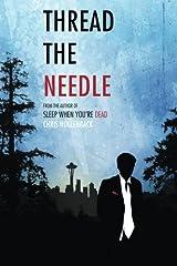 Thread the Needle (A Casey Thread Novel) Paperback