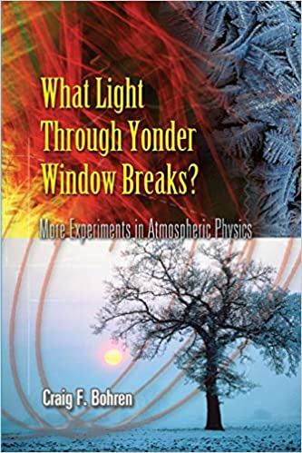 More Experiments in Atmospheric Physics What Light Through Yonder Window Breaks