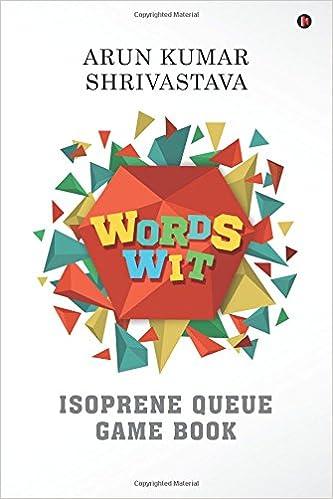 Words Wit: Isoprene Queue Game Book: Arun Kumar Shrivastava