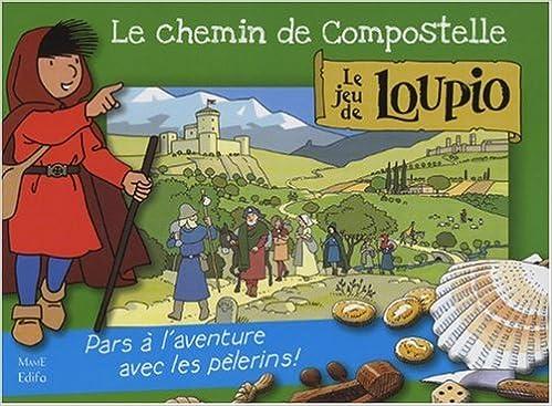 Livre gratuits Le chemin de Compostelle : Le jeu de Loupio epub, pdf