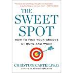 The Sweet Spot: How to Accomplish More by Doing Less | Christine Carter