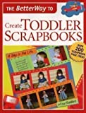 The BetterWay to Create Toddler Scrapbooks, Betterway Books, 1558707263