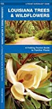 Louisiana Trees & Wildflowers: A Folding Pocket Guide to Familiar Species (A Pocket Naturalist Guide)