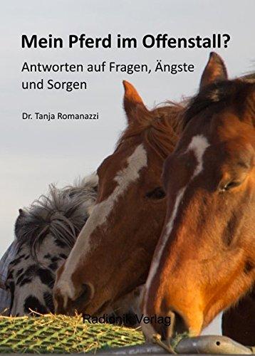 Mein Pferd im Offenstall?: Antworten auf Fragen, Ängste und Sorgen