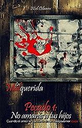 Pecado 1: No amarás a tus hijos (La Malquerida) (Spanish Edition)