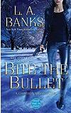 Bite the Bullet: A Crimson Moon novel (Crimson Moon Novels Book 2)