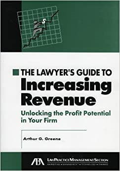 Book The Lawyer's Guide to Increasing Revenue: Unlocking the Profit Potential in Your Firm