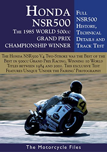(HONDA NSR500 GRAND PRIX RACER - 1984-2002: THE BEST OF THE GP TWO-STROKES (THE MOTORCYCLE FILES Book 10))