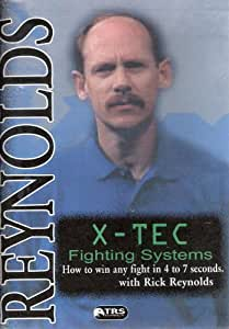 X-TEC Fighting Systems: How to win any fight in 4 to 7 seconds. with Rick Reynolds 2005 [DVD]