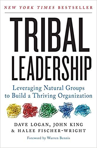 Tribal Leadership: Leveraging Natural Groups to Build a Thriving