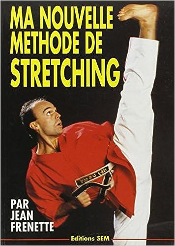 Pdf télécharger des ebooks gratuits Ma Nouvelle Methode de Stretching PDF PDB