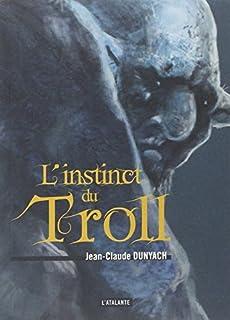 L'instinct du troll, Dunyach, Jean-Claude