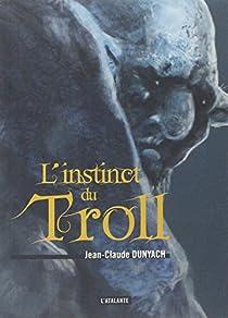 L'instinct du troll par Dunyach
