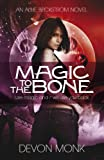 Magic to the Bone by Devon Monk front cover