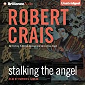 Stalking the Angel: Elvis Cole - Joe Pike, Book 2   Robert Crais
