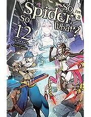 So I'm a Spider, So What?, Vol. 12 (light novel)