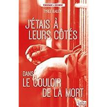 J'étais à leurs côtés dans le couloir de la mort: Texas, là où la détention et la mort sont un style de vie (TEMOIGNAGE DOC) (French Edition)