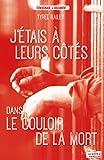 J'étais à leurs côtés dans le couloir de la mort: Texas, là où la détention et la mort sont un style de vie (Témoignages & Documents) (French Edition)