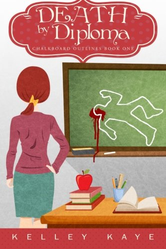 Download Death by Diploma (Chalkboard Outlines) (Volume 1) ebook