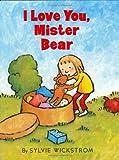I Love You, Mister Bear, Sylvie Wickstrom, 0060293322