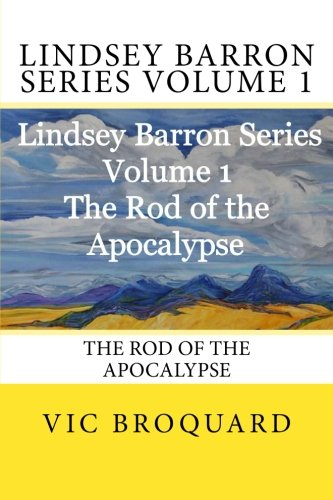 Lindsey Barron Series Volume 1 The Rod of the Apocalypse pdf epub