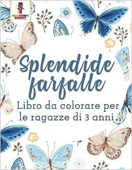 Splendide Farfalle Libro Da Colorare Per Le Ragazze Di 3 Anni