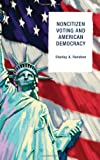 Noncitizen Voting and American Democracy, Stanley A. Renshon, 0742562654