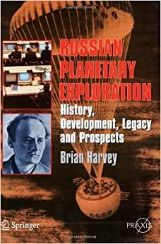 Russian Planetary Exploration by Harvey, Brian. (Springer,2007)