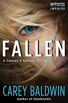 Fallen: A Cassidy & Spenser Thriller (Cassidy & Spenser Thrillers Book 2) by [Baldwin, Carey]