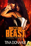 Muzzling the Beast (Taming the Beast)