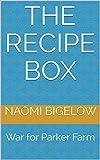 The Recipe Box: War for Parker Farm