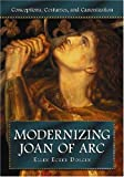 Modernizing Joan of Arc: Conceptions, Costumes, and