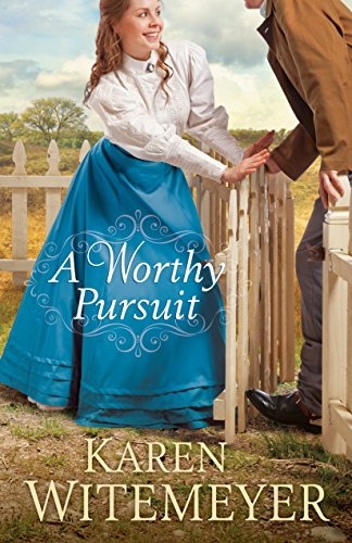 A Worthy Pursuit por Karen Witemeyer