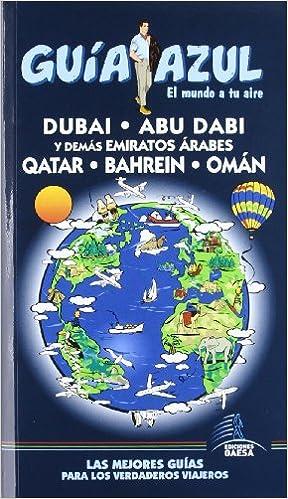 Guía Azul Dubai, Abu Dabi y demas Emiratos Arabes Qatar. Bahrein y ...