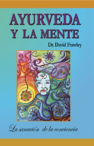 Ayurveda y la Mente: la sanación de la conciencia