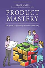 Product Mastery: Von gutem zu großartigem Product Ownership (German Edition) Paperback
